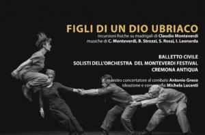 Figli di un Dio Ubriaco    Monteverdi Festival 2021